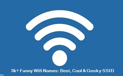 Funny Wifi Names Best, Cool & Geeky SSID