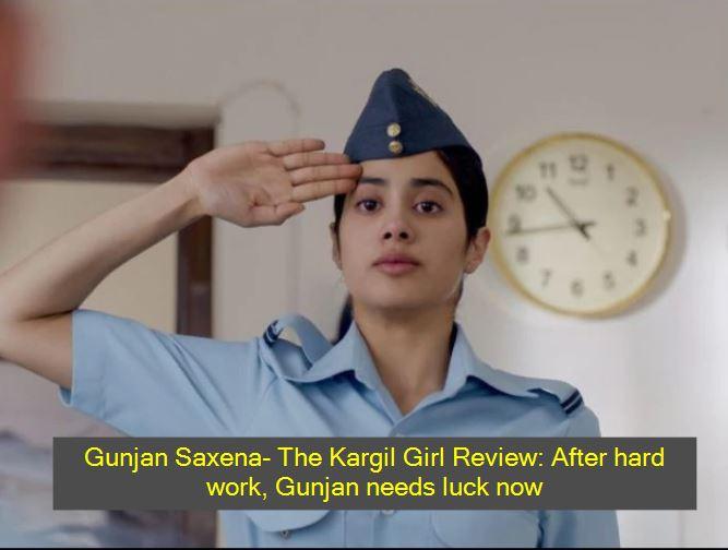 Gunjan Saxena- The Kargil Girl Review After hard work, Gunjan needs luck now