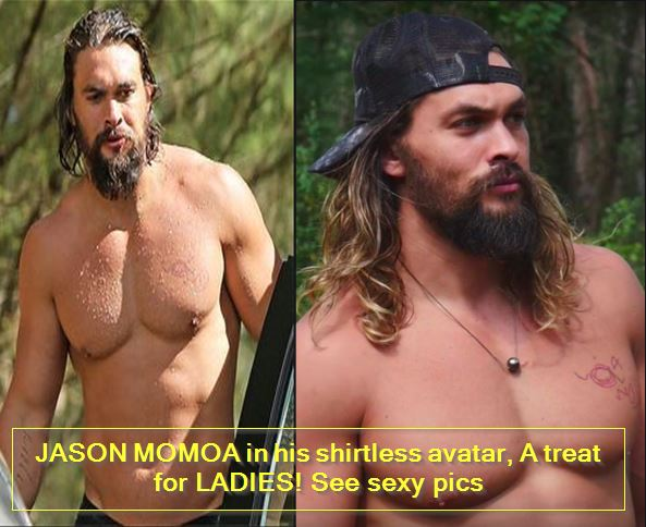 JASON MOMOA in his shirtless avatar, A treat for LADIES! See sexy pics