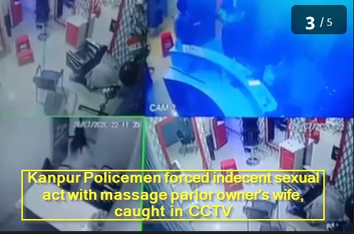 Kanpur Policemen forced indecent sexual act with massage parlor owner's wife, caught in CCTV