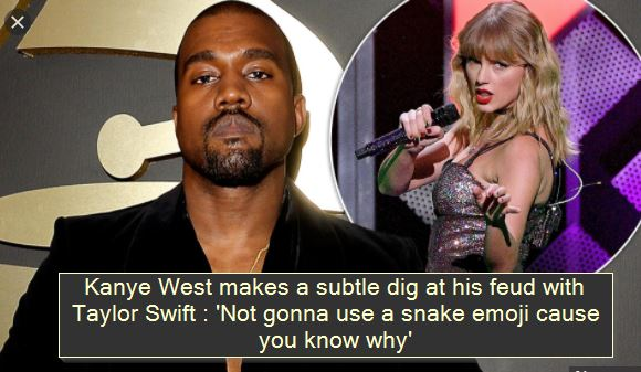 Kanye West makes a subtle dig at his feud with Taylor Swift 'Not gonna use a snake emoji cause you know why'