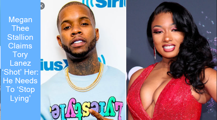 Megan Thee Stallion Claims Tory Lanez 'Shot' Her He Needs To 'Stop Lying'
