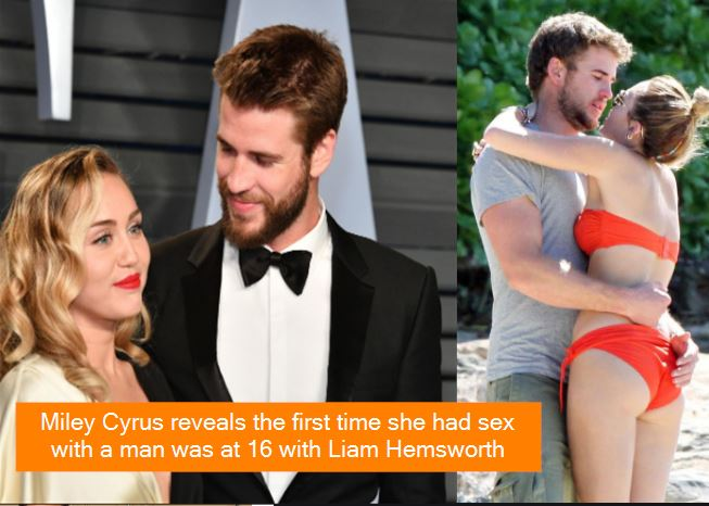 Miley Cyrus reveals the first time she had sex with a man was at 16 with Liam Hemsworth