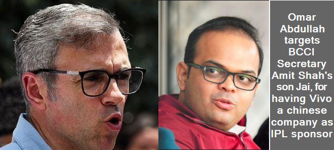 Omar Abdullah targets BCCI Secretary Amit Shah's son Jai, for having Vivo a chinese company as IPL sponsor