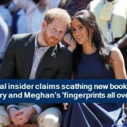Royal insider claims scathing new book has Harry and Meghan's 'fingerprints all over it'