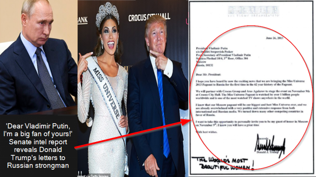 Dear Vladimir Putin I M A Big Fan Of Yours Senate Intel Report Reveals Donald Trump S Letters To Russian Strongman Praising Him And Begging Him To Come To Miss Universe And How