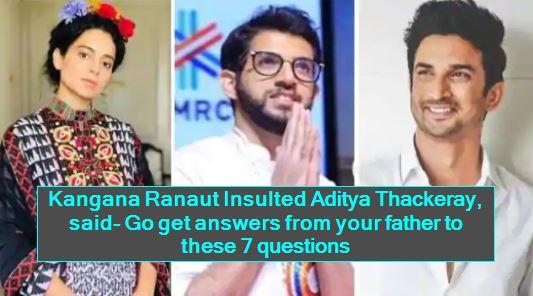 Sushant Singh Rajput Case_ Kangana Ranaut_ Ask Aditya Thackeray_ To Get Answers