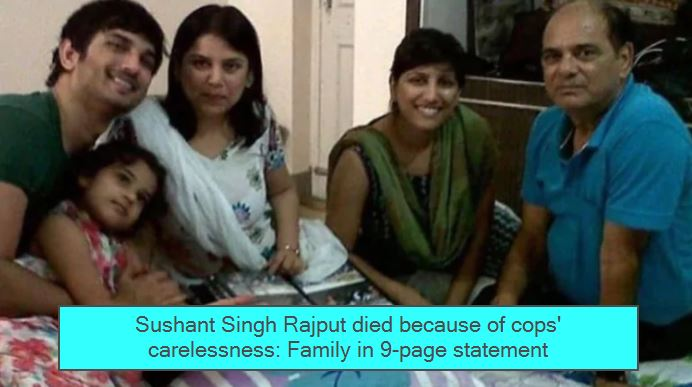 Sushant Singh Rajput died because of cops' carelessness_ Family in 9-page statem