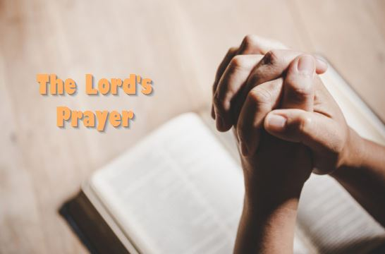 The Lord's Prayer : lord of prayer | lord's prayer in bible