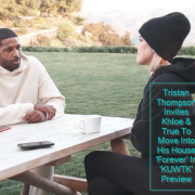 Tristan Thompson Invites Khloe & True To Move Into His House 'Forever' In 'KUWTK' Preview