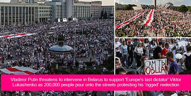 Vladimir Putin threatens to intervene in Belarus to support 'Europe's last dictator' Viktor Lukashenko as 200,000 people pour onto the streets protesting his 'rigged' reelection