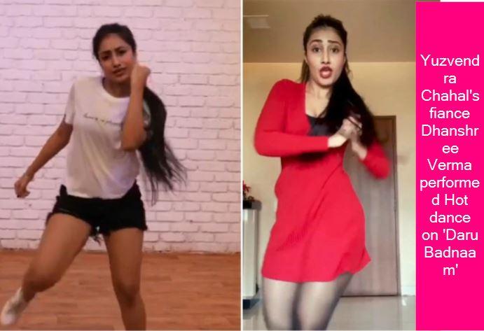 Yuzvendra Chahal's fiance Dhanshree Verma performed Hot dance on 'Daru Badnaam'