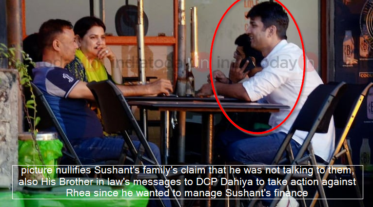 picture nullifies Sushant's family's claim that he was not talking to them, also His Brother in law's messages to DCP Dahiya to take action against Rhea since he wanted to manage Sushant's finance