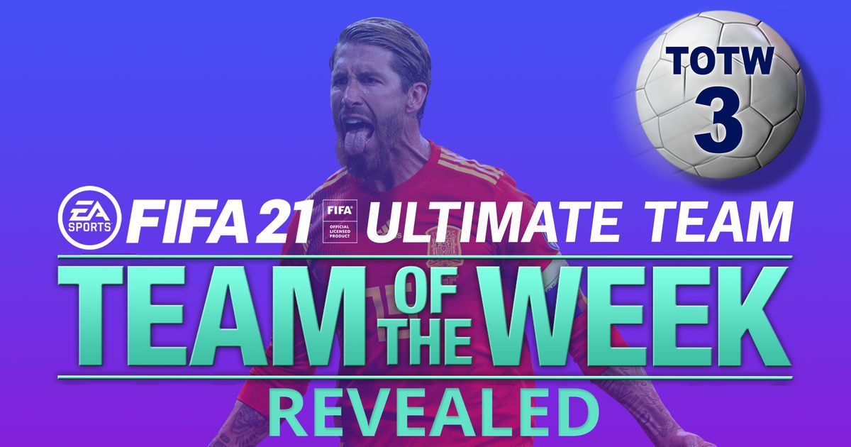 FIFA 21 TOTW 3 lineup unveiled with Sergio Ramos and Kyle Walker included