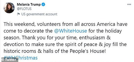 Melania Trump: 'Thank you for your time, enthusiasm & devotion to make sure the spirit of peace & joy fill the historic rooms & halls of the People¿s House!'
