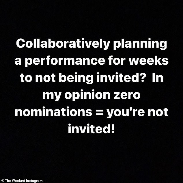 He added on Instagram: 'Collaboratively planning a performance for weeks to not being invited? In my opinion zero nominations = you¿re not invited!'