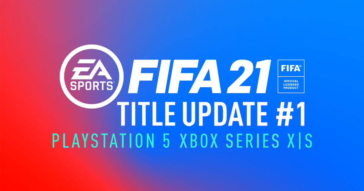 First FIFA 21 next gen Title Update patch confirmed for PS5 and Xbox Series X/S