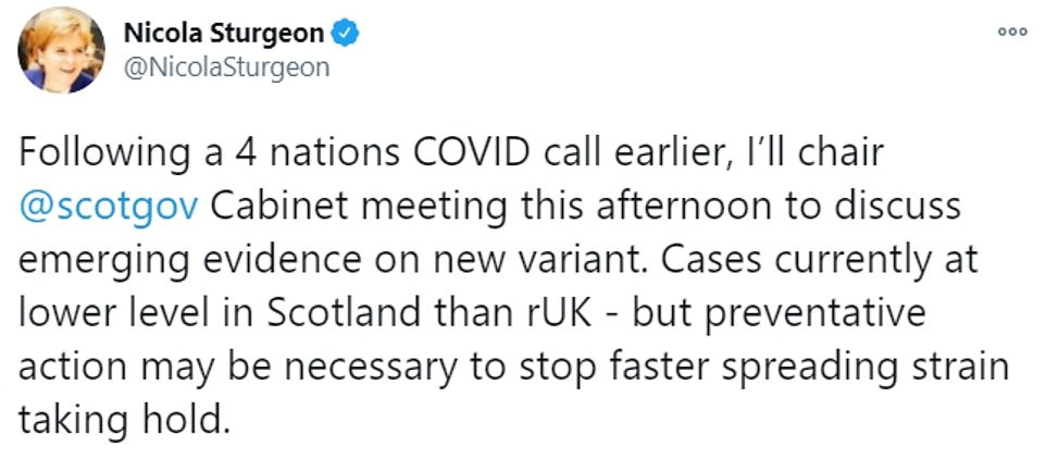 Commenting on Professor Whitty's statement, Scottish First Minister Nicola Sturgeon wrote on Twitter: 'Following a four nations COVID call earlier, I'll chair a cabinet meeting this afternoon to discuss emerging evidence on new variant'