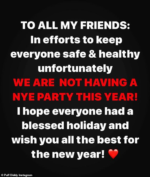 He shared a image of text to his over 17million followers with the message: 'TO ALL MY FRIENDS: In efforts to keep everyone safe & Healthy unfortunately WE ARE NOT HAVING A NYE PARTY THIS YEAR!