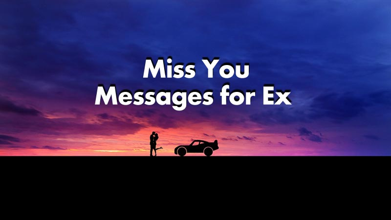 I Miss You Messages for Ex-Boyfriend Or Ex-Girlfriend – missing you