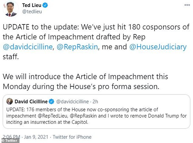 House Rep. Ted Lieu of California announced on his Twitter feed Saturday that 180 members of Congress have signed as co-sponsors of the article of impeachment that he helped draft alongside fellow House Reps. Jamie Raskin and David Cicilline