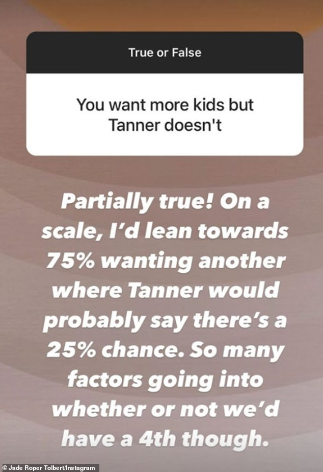 'So many factors': Last week, the 34-year-old mother-of-three revealed there was a 75% chance she'd want a fourth child while there's only a 25% chance her husband Tanner Tolbert wants a fourth