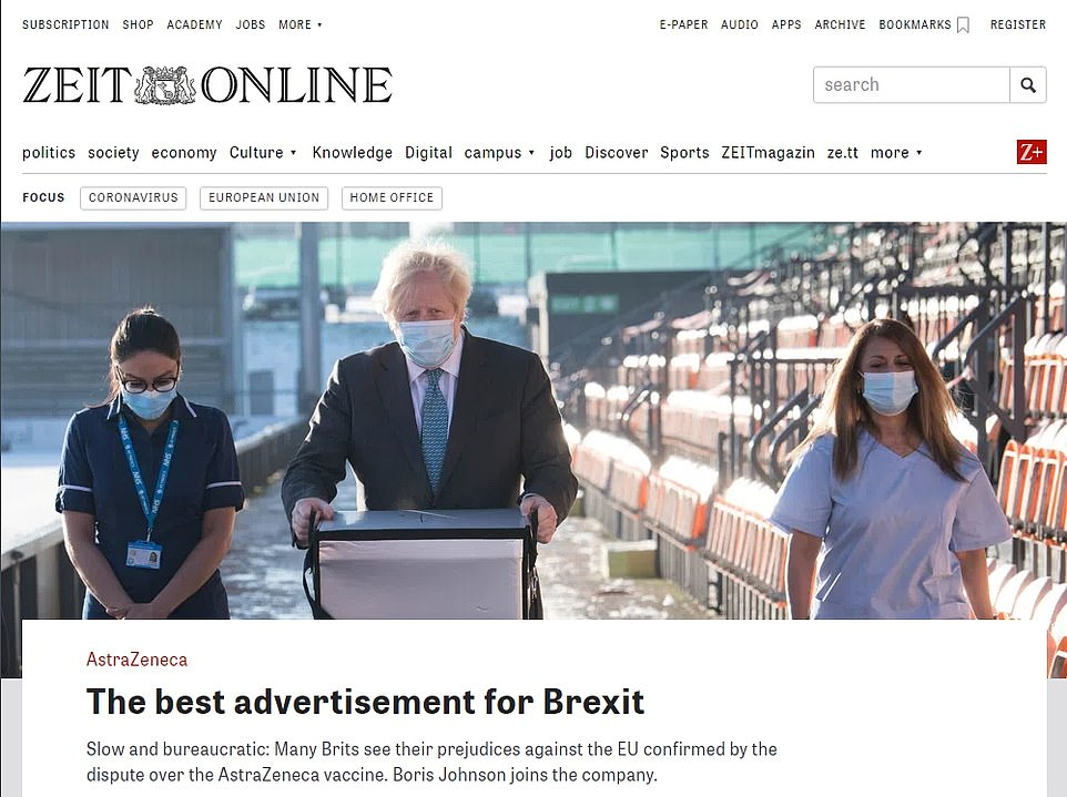It comes as the German press (pictured inset: An article in Die Zeit) turned on Brussels as it denounced the EU's shambolic vaccine rollout as the 'best advert for Brexit'