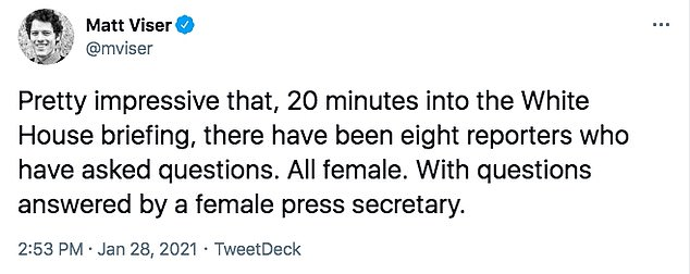 Washington Post White House reporter Matt Viser tweeted: 'Pretty impressive that, 20 minutes into the White House briefing, there have been eight reporters who have asked questions. All female. With questions answered by a female press secretary'