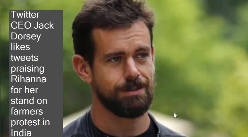 Twitter CEO Jack Dorsey also likes tweets praising Rihanna's stand on farmers protest in India, makes global twist even more twisted