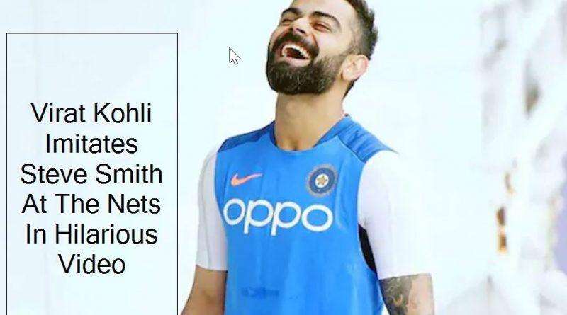 virat kohli hilariously imitates steve smith at the nets. watch