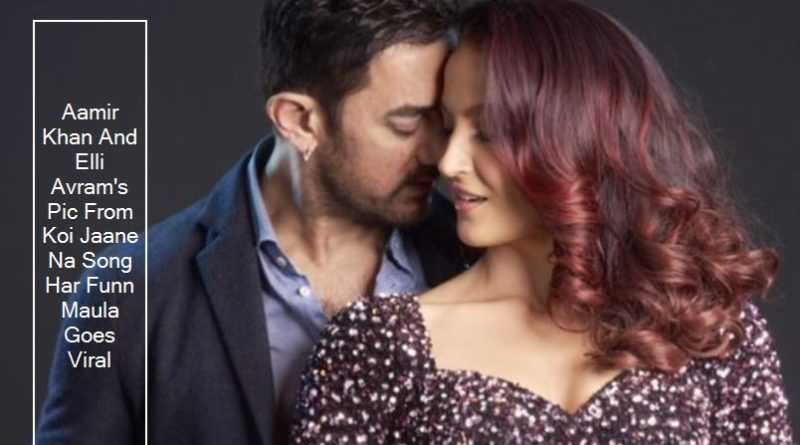 Aamir Khan And Elli Avram's Pic From Koi Jaane Na Song Har Funn Maula Goes Viral