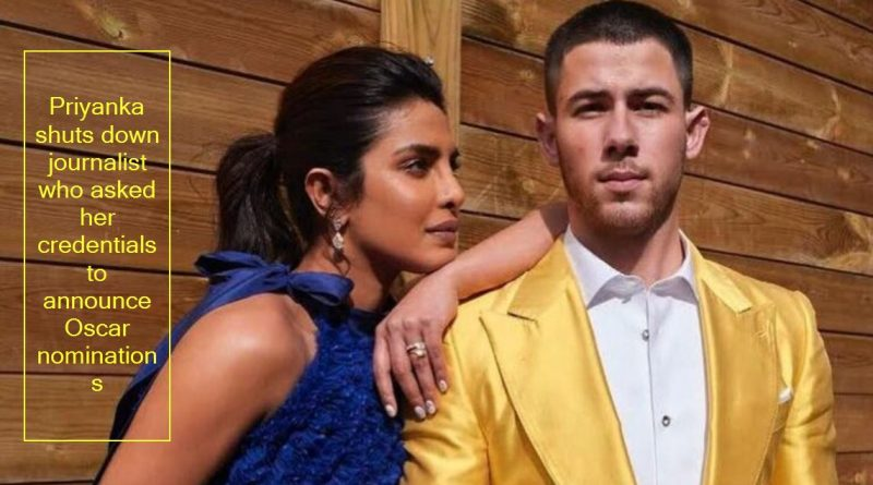 Priyanka shuts down journalist who asked her credentials to announce Oscar nominations